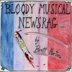 Brett Horton- Bloody Musical Newsrag- 2014