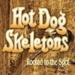 Hot Dog Skeletons- Rooted to the Spot