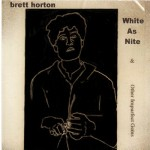 Brett Horton~ White As Nite & other impurfect gems - 2003